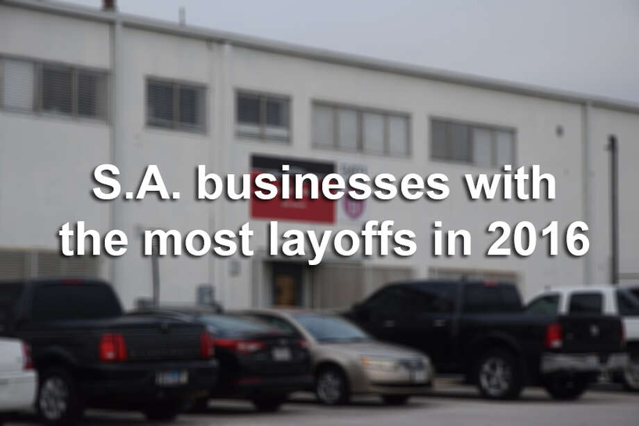 Businesses in the San Antonio area laid off more than 1,000 people so far this year, according to state records.Click through the slideshow to see which San Antonio-area companies laid off their employees in 2016. Photo: File
