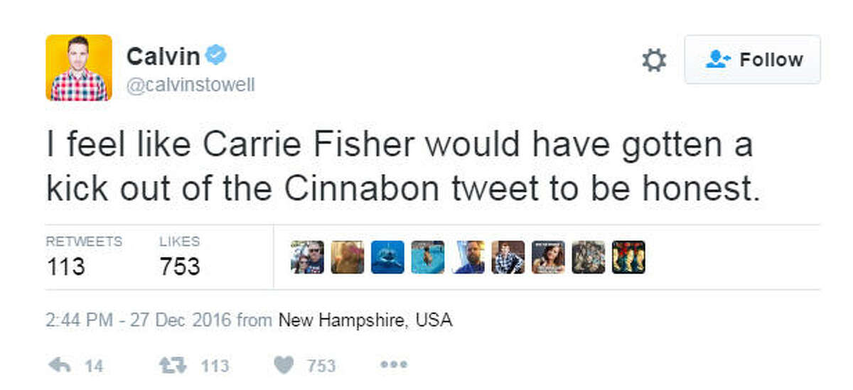 Laughing at herself Carrie Fisher was known to have a sense of humor about her fame and herself. Parts of the twitterverse believe it would have shown up in response to Cinnabon's tweet. Click through to see more business blunders.