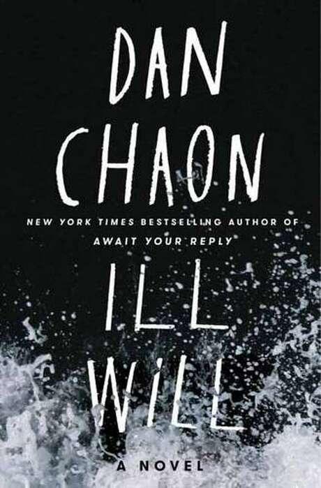 """Ill Will"" by Dan Chaon Photo: Courtesy"