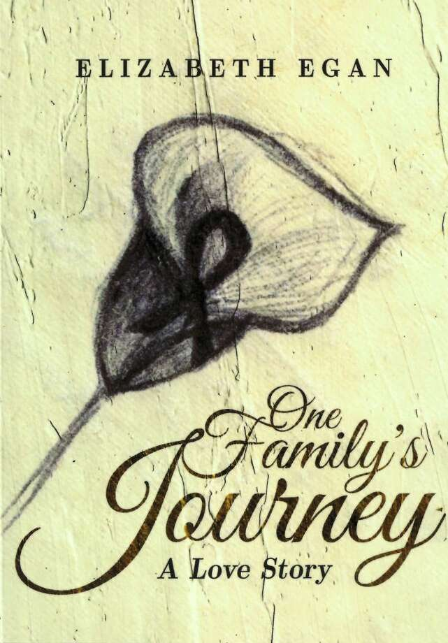 "Pictured is the cover of Elizabeth Egan's book, ""One Family's Journey: A Love Story."" Egan wrote the book after her daughter was diagnosed with metastatic melanoma. Photo: Courtesy Photo"