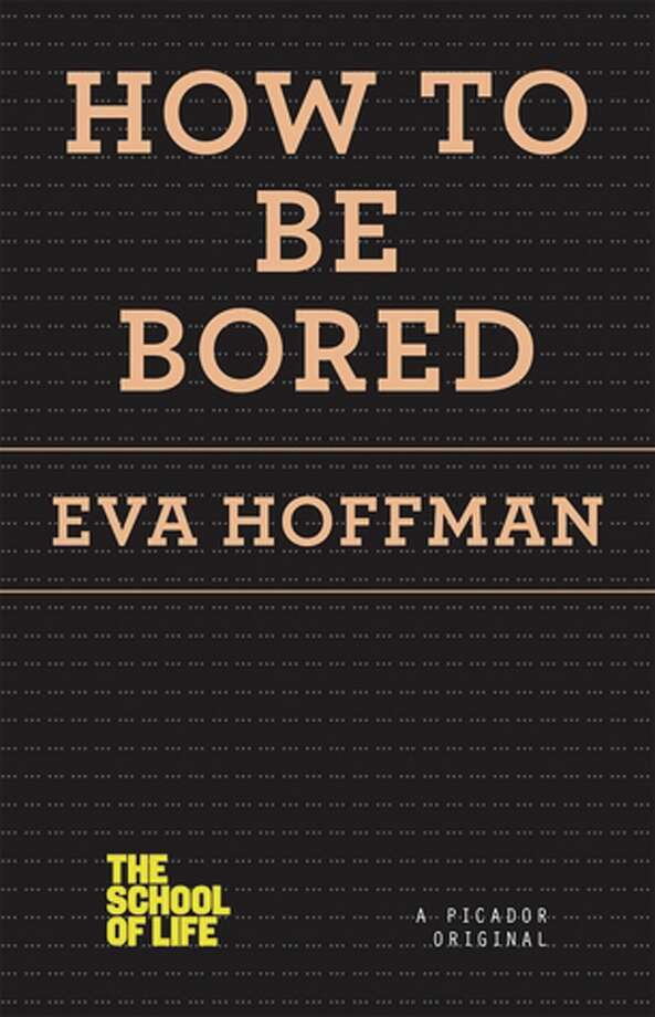 """How to Be Bored"" by Eva Hoffman"