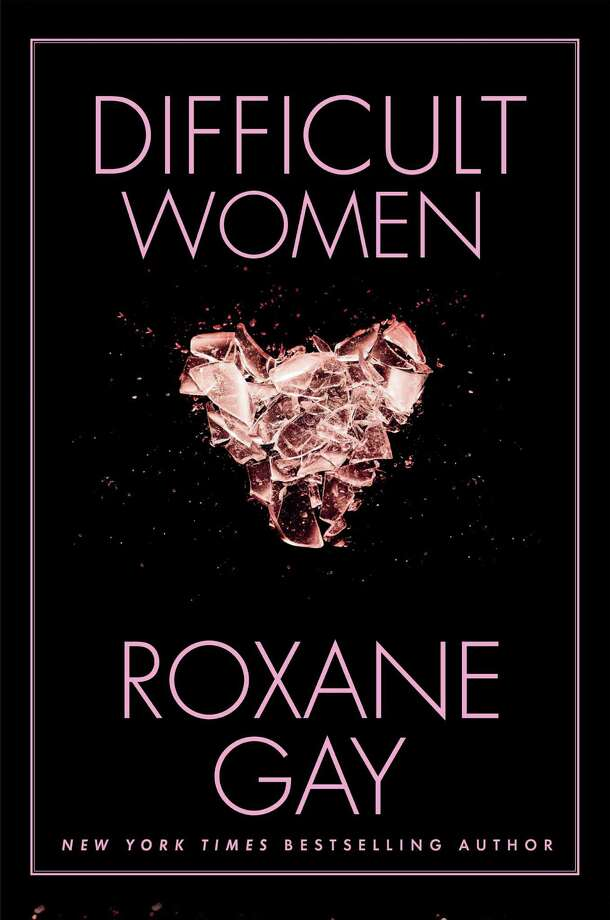 """Difficult Women"" by Roxane Gay, Grove Press, 2017 Photo: Grove Press"