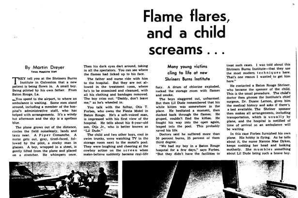 Houston Chronicle inside page (HISTORIC) – November 11, 1966 - section Texas Magazine, page 24.  Flame flares, and a child screams      Many young victims cling to life at new Shriners Burns Institute