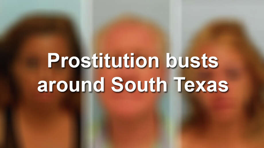 All around South Texas, both men and women have been arrested during prostitution stings and raids.Here is a roundup of prostitution busts around South Texas. Photo: McAllen Police Department