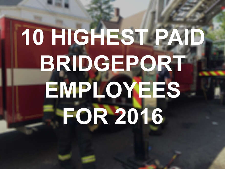 Click through the slideshow to see the 10 highest paid Bridgeport employees in 2016. Photo: Frank Juliano