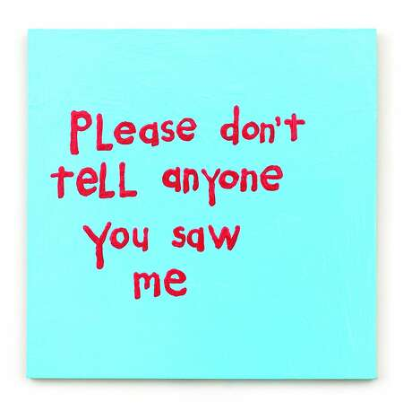 "Cary Leibowitz, ""Please Don't Tell Anyone You Saw Me"" (2016) Photo: Courtesy The Artist And Invisible-Exports"