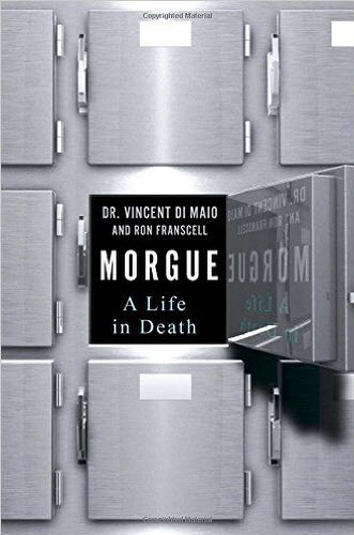 Morgue: A Life in Death by Dr. Vincent Di Maio and Ron Franscell, tells the story of the veteran medical examiner's most famous cases.