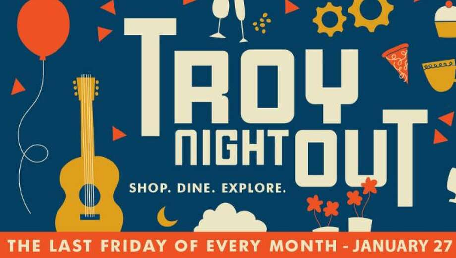 "Troy Night Out. The theme is 'ready, set, re-invent'. ""Downtown Troy businesses have all the necessities to reinvent your home, work space, social scene and best of all, yourself. Shop, dine and explore retailers, studios and bars and restaurants allowing New Year resolutions to evolve into realities."" When: Friday, Jan. 27, 5 - 9 PM. Where: Downtown Troy. For more information, visit the Facebook event page. Photo: Downtown Troy BID"