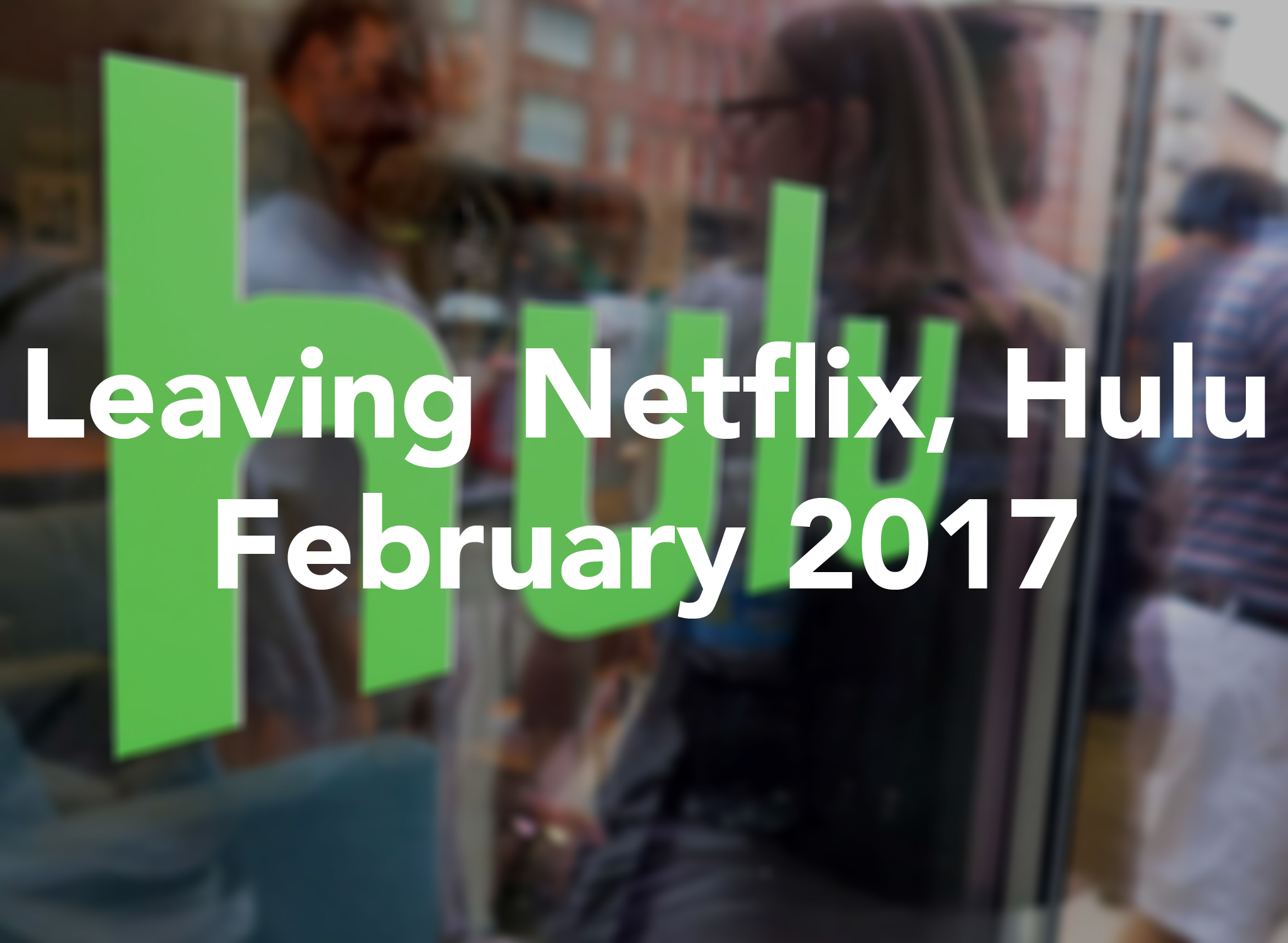 leaving netflix hulu february 2017 newstimes. Black Bedroom Furniture Sets. Home Design Ideas