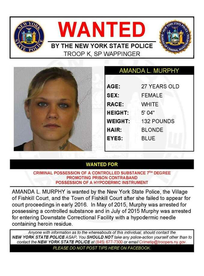Amanda L. Murphy,  27, is wanted in Fishkill for criminal possession of a controlled substance, promoting prison contraband and possession of a hypodermic needle, all misdemeanor charges. Murphy failed to appear in court in early 2016, State Police said. (State Police)