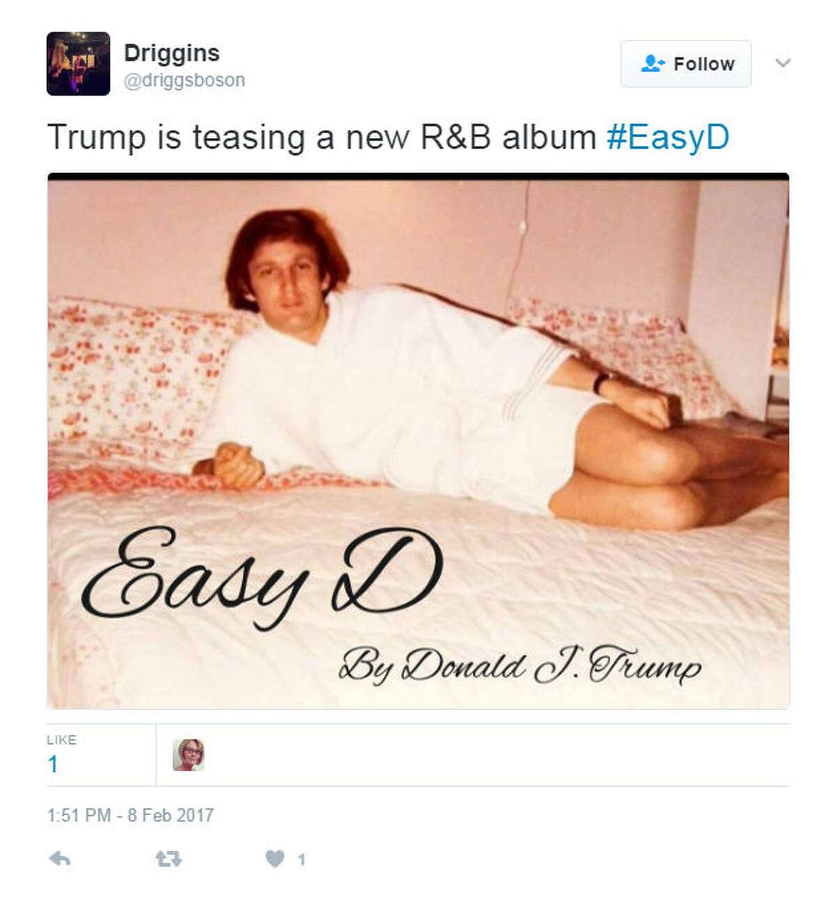 """Trump is teasing a new R&B album #EasyD"" Source: Twitter"