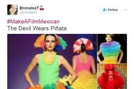 @EmmaleaT: #MakeAFilmMexican   The Devil Wears Piñata