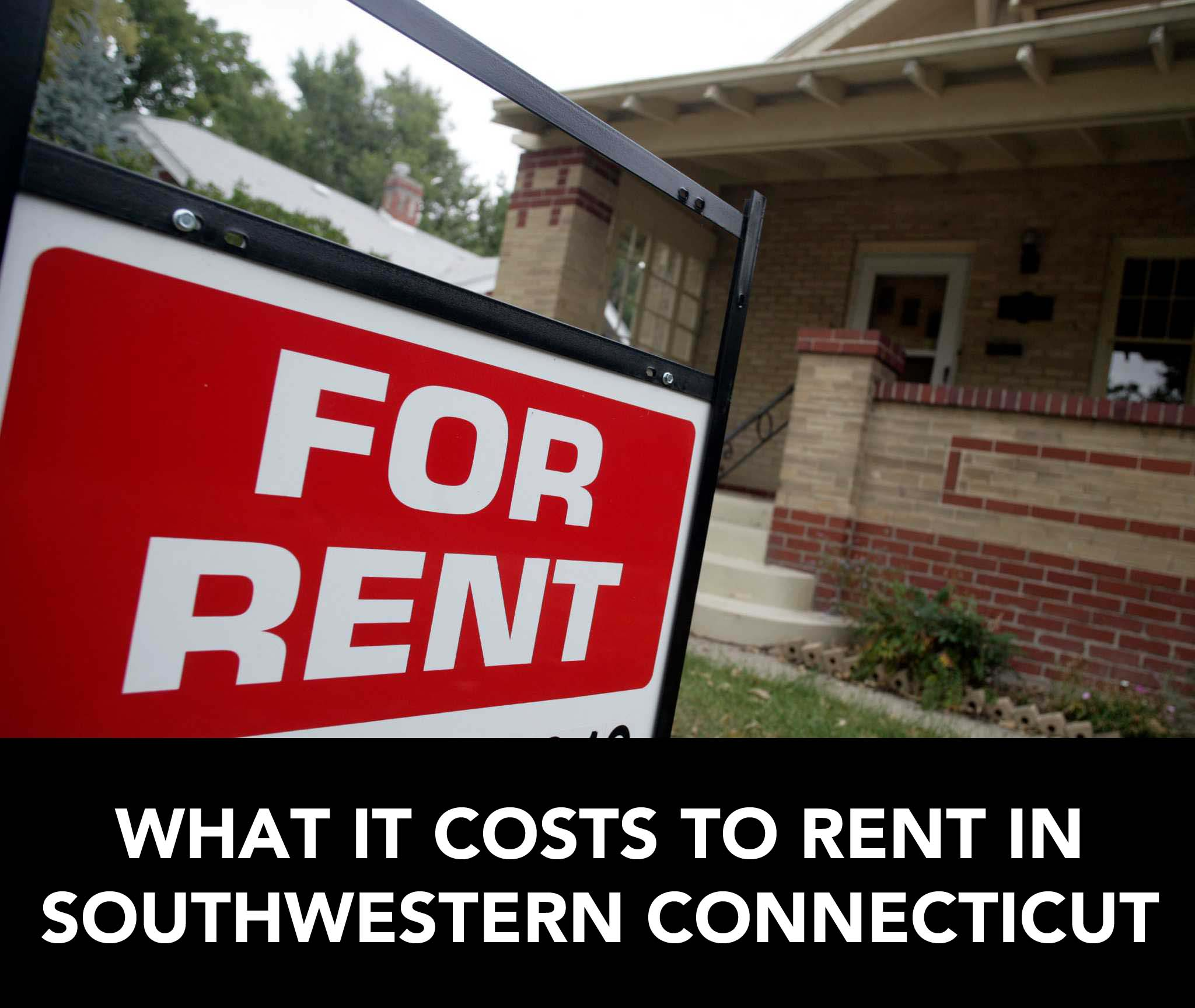 How Much Does It Cost To Rent In Southwestern Connecticut