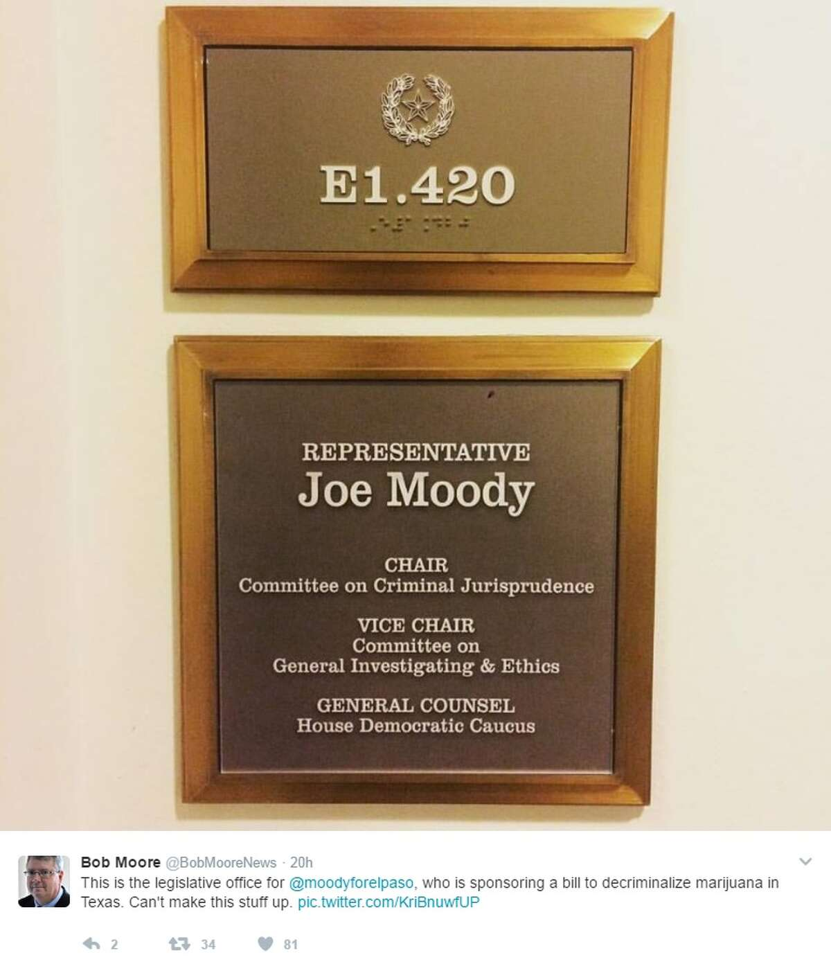 """@BobMooreNews: """"This is the legislative office for @moodyforelpaso, who is sponsoring a bill to decriminalize marijuana in Texas. Can't make this stuff up."""""""