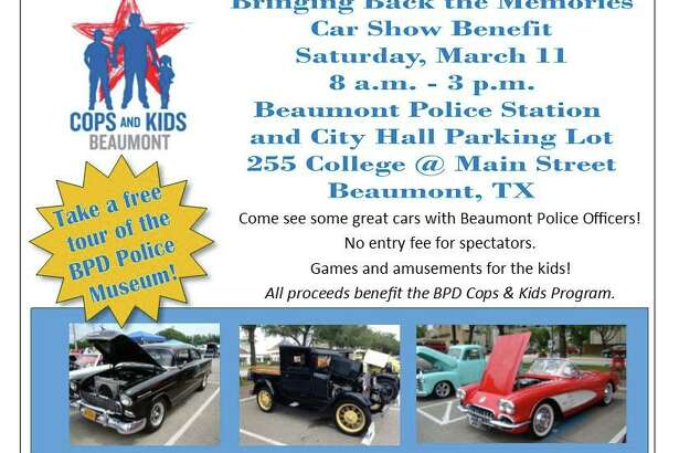 Beaumont PD will host a 'Bringing Back the Memories Car Show Benefit' on March 11. Proceeds benefit the BPD Cops & Kids Program.