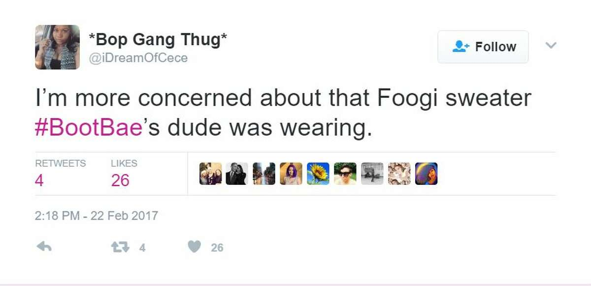 I'm more concerned about that Foogi sweater #BootBae's dude was wearing. Twitter user: @iDreamOfCece