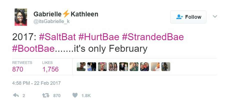 2017: #SaltBae #HurtBae #StrandedBae #BootBae.....it's only FebruaryTwitter user: itsGabrielle_k Photo: Twitter