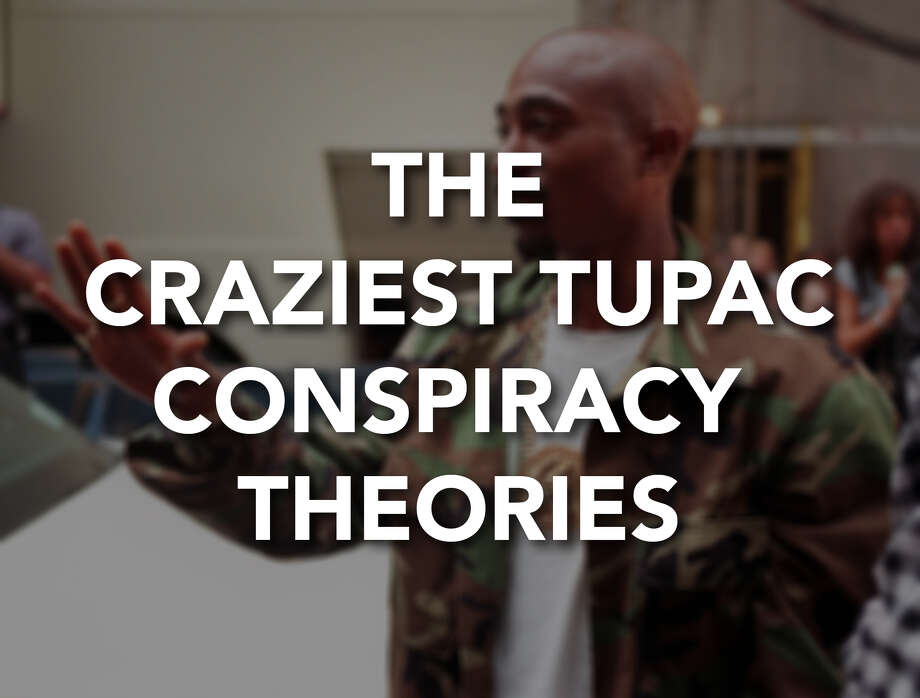 Click through these images to see some of the craziest Tupac death/life conspiracy theories Photo: TODD PLITT, Associated Press