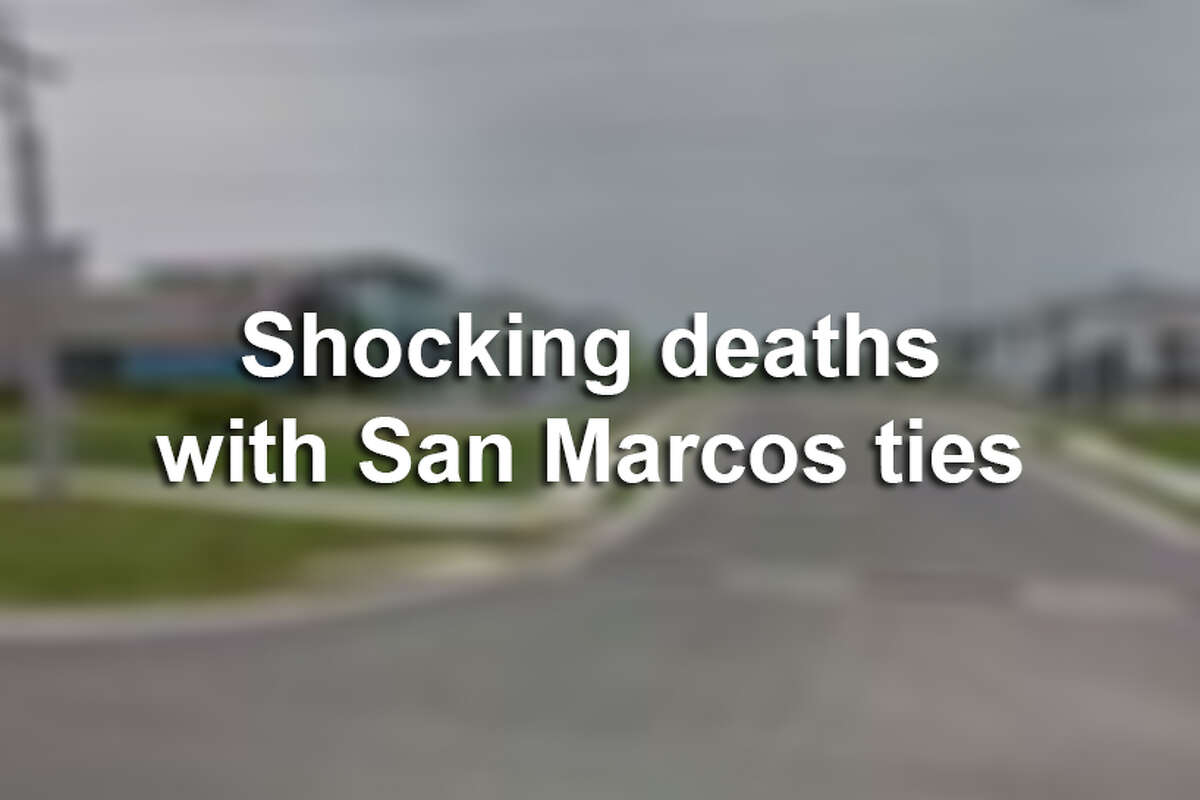 Click ahead to learn of shocking deaths with San Marcos ties.