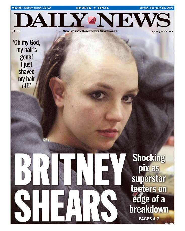 UNITED STATES - FEBRUARY 18:  Daily News front page February 18, 2007, Headline: BRITNEY SHEARS, Shocking pix as superstar teeters on edge of a breakdown, 'Oh my God, my hair's gone! I just shaved my hair off!', Britney Spears  (Photo by NY Daily News Archive via Getty Images) Photo: New York Daily News Archive/NY Daily News Via Getty Images