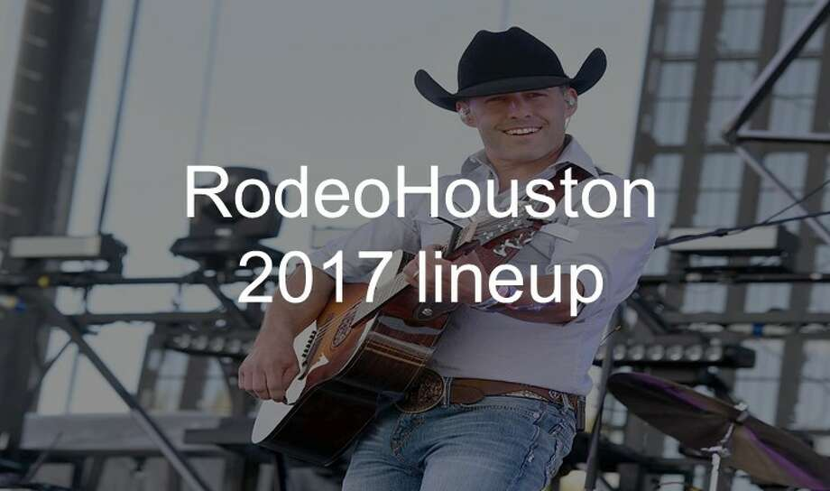 RodeoHouston 2017 lineup Photo: Getty Images