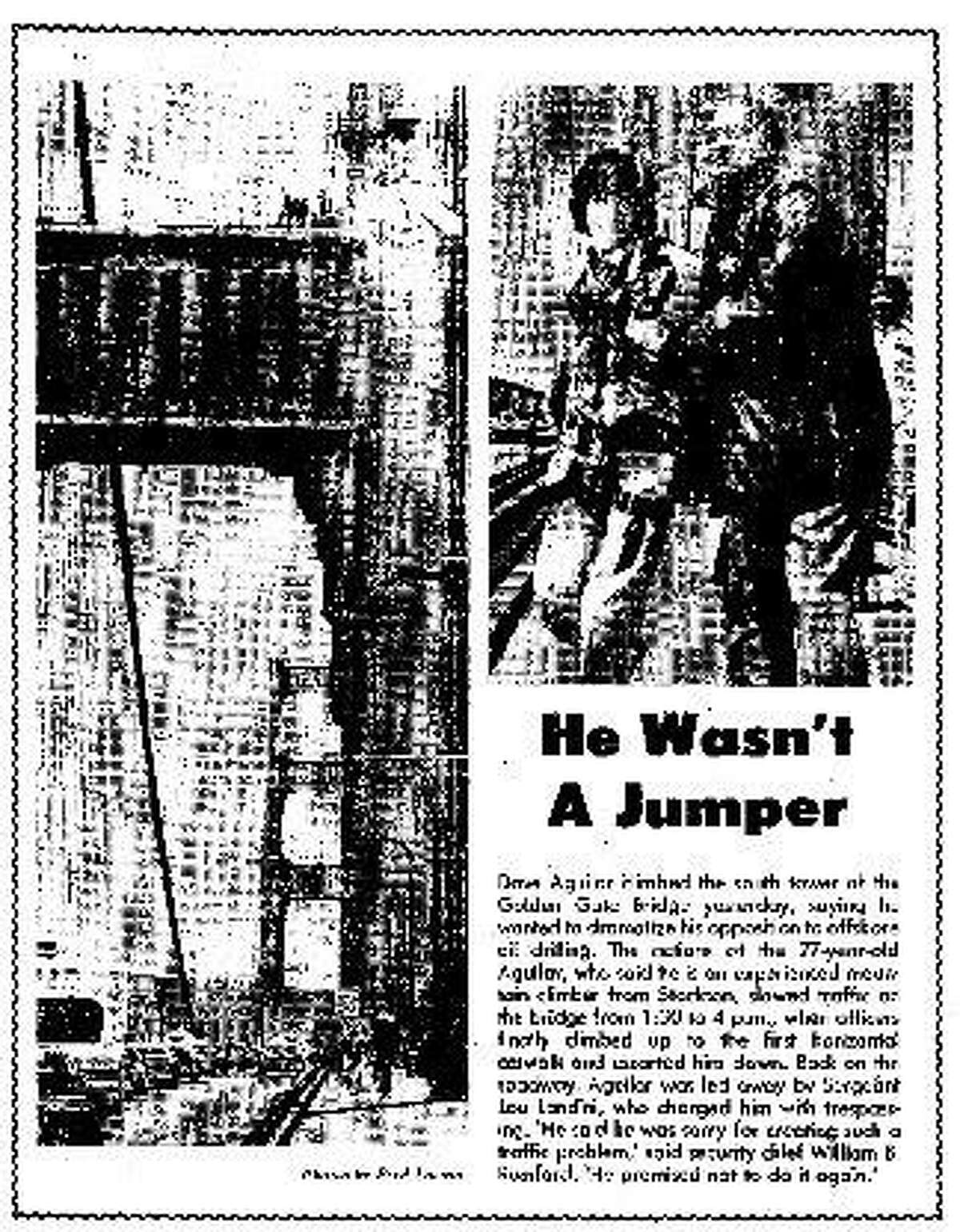 Dave Aguilar .. climbs the Golden Gate Bridge tower to express his opposition to offshore oil drilling, 05/02/1981 stunt s