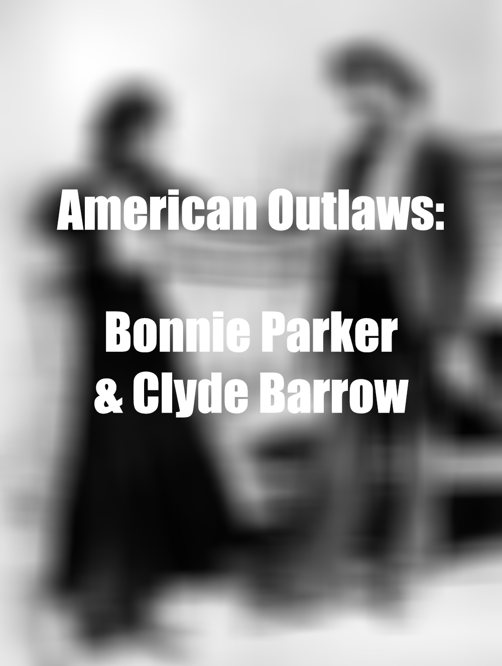 bonnie and clyde famous american outlaws Two guns belonging to american outlaws bonnie and clyde barrow will be up for auction in september.
