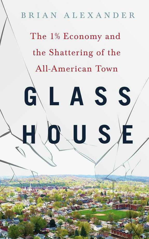 "This book cover image released by St. Martin's Press shows ""Glass House: The 1% Economy and the Shattering of the All-American Town"" by Brian Alexander. Joining other recent books that explore economic and social trends through the lens of Ohio communities, the book examines the central Ohio city of Lancaster and what happened after private equity firms took over the hometown glass company most residents still refer to as Anchor Hocking. Alexander grew up in Lancaster, Ohio. (St. Martin's Press via AP) ORG XMIT: OHPX301 Photo: Uncredited / St. Martin's Press"
