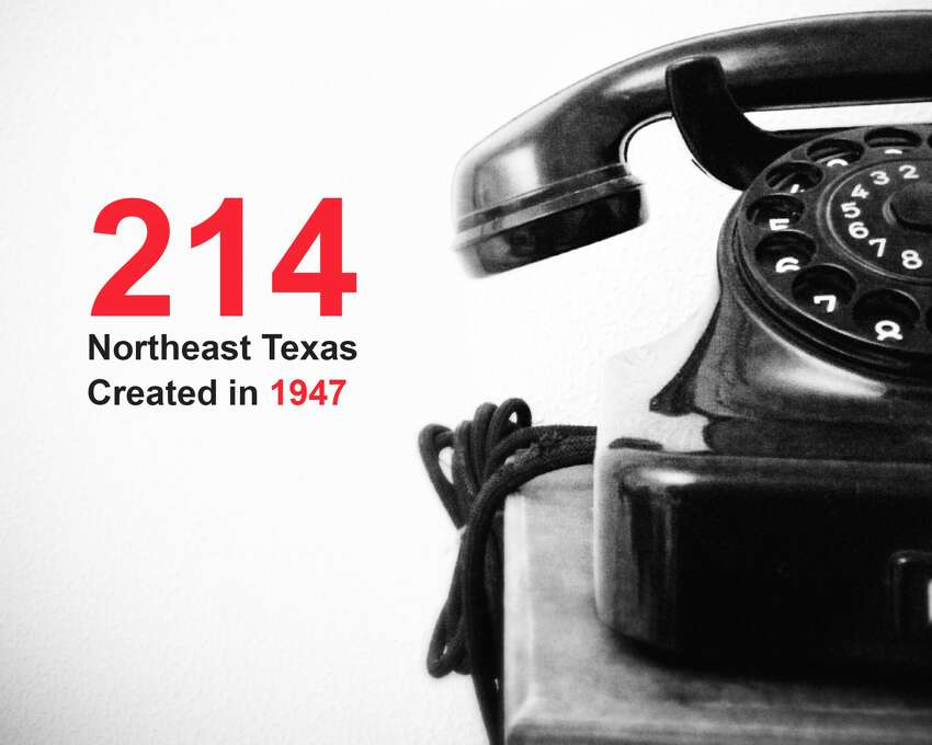 The oldest phone area codes in Texas: 214, created in 1947: Northeast Texas Source: Public Utility Commission of Texas