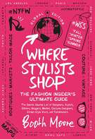 "Fashion journalist Booth Moore, author of the new book, ""Where Stylists Shop,"" (Regan Arts, 464 pages, 2017) discovered unusual boutiques around the world in her travels to fashion week in New York, Paris and Milan during the past two decades."