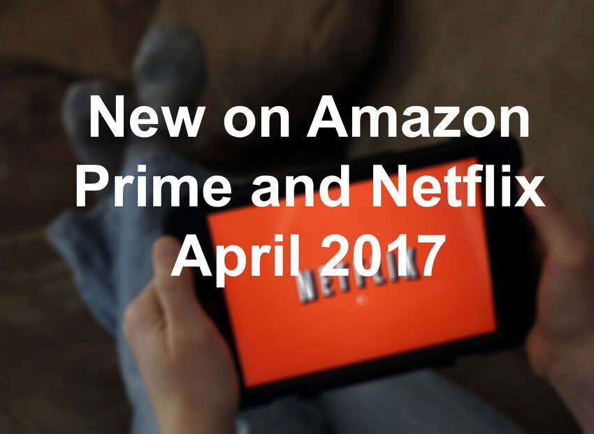 Click through the slideshow to see what's new on Amazon Prime and Netflix this April.