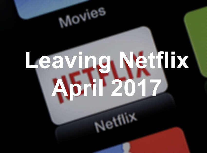 Click through the slideshow to see what's leaving Netflix this April.