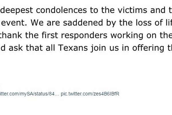 """@GovAbbott   """"Cecilia and I extend our deepest condolences to the victims and the families of those involved in today's tragic event. We are saddened by the loss of life and our hearts go out to all those affected. We thank the first responders working on the scene in the wake of this unimaginable tragedy, and ask that all Texans join us in offering their thoughts and prayers."""""""