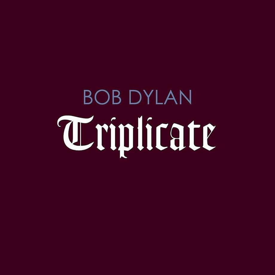 "Bob Dylan's new album ""Triplicate"" is his third collection of covers from the Great American Songbook. Photo: Courtesy Image"