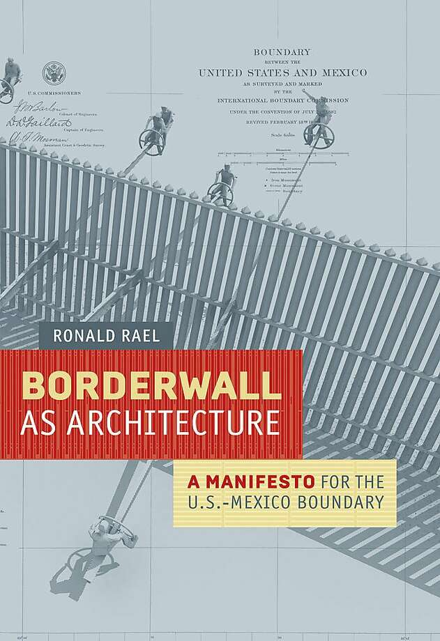 """Borderwall as Architecture"" Photo: UC Press"