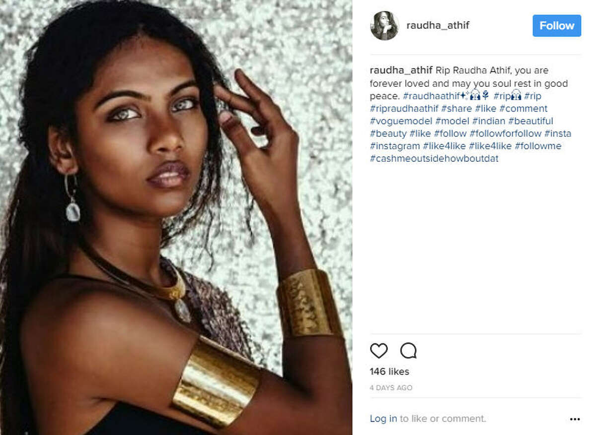 Vogue cover model and native of the Maldives, Raudha Athif was found hanged near the end of March 29 , 2017 at a hostel in Bangladesh . Her death, which was previously ruled a suicide is now under investigation after her brother spoke out, claiming that she was murdered by extremists. Photo: Rauda Athif Backup Instagram