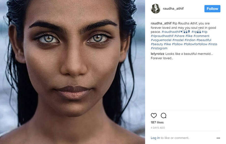 Vogue cover model and native of the Maldives, Raudha Athif was found hanged near the end of March 29 , 2017 at a hostel in Bangladesh . Her death, which was previously ruled a suicide is now under investigation after her brother spoke out, claiming that she was murdered by extremists.Photo: Rauda Athif Backup Instagram Photo: Instagram