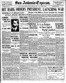 "A1 of San Antonio Express, April 7, 1917. ""Hit hard, orders President, launching war"""
