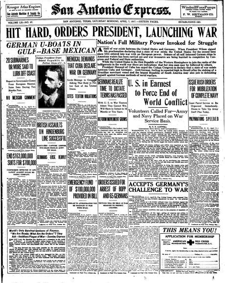 """A1 of San Antonio Express, April 7, 1917. """"Hit hard, orders President, launching war"""" Photo: From Digitized Microfim"""