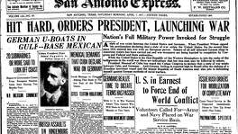 "A1 of San Antonio Express, April 7, 1917. ""Hit hard, orders President, launching war"""