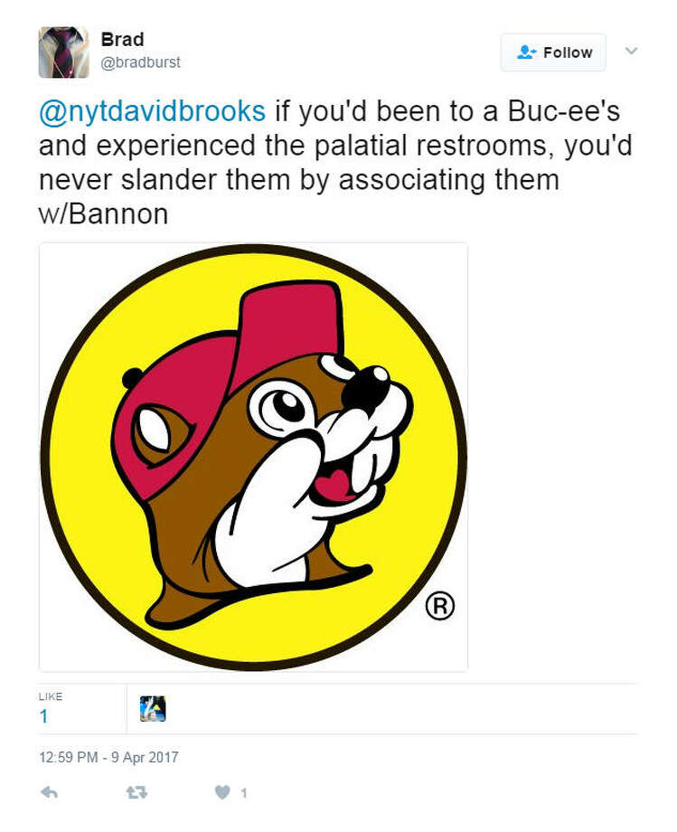 """@nytdavidbrooks if you'd been to a Buc-ee's and experienced the palatial restrooms, you'd never slander them by associating them w/Bannon""Source: Twitter Photo: Twitter"