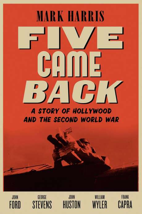 "Mark Harris' ""Five Came Back,"" gives a glimpse of Hollywood during WWII. Photo: Penguin Press / ONLINE_CHECK"
