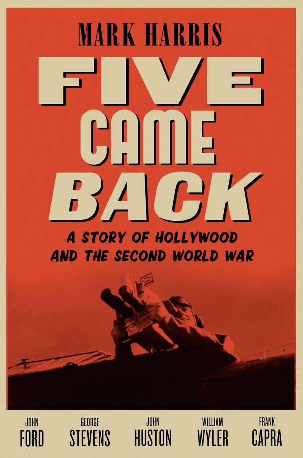 """Mark Harris' """"Five Came Back,"""" gives a glimpse of Hollywood during WWII. Photo: Penguin Press / ONLINE_CHECK"""