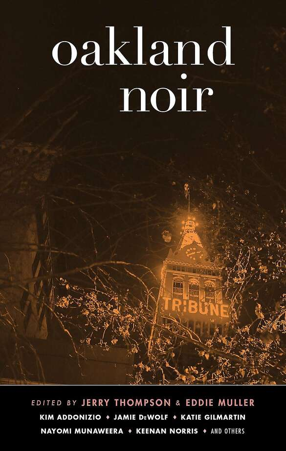 """Oakland Noir"" Photo: Akashic"
