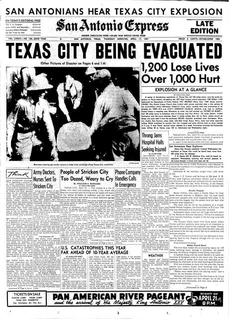 """A1 of San Antonio Express, April 17, 1947. """"Texas City being evacuated.""""The Grandcamp, a ship docked in Texas City, explodes when a fire in the cargo hold reaches ammonium nitrate fertilizer. The resulting explosion leveled buildings in the area and shattered windows in Houston, forty miles away. According to the front page, San Antonians could hear the explosion. An estimated 500 to 600 people were killed with more than three thousand injured. From digitized microfilm Photo: San Antonio Express-News"""