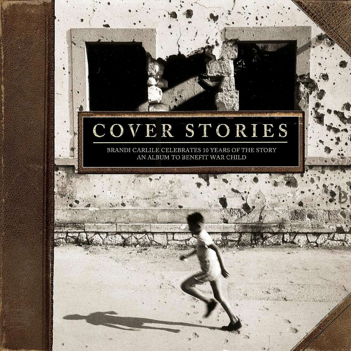 """Brandi Carlile's latest release is �""""Cover Stories: Brandi Carlile Celebrates 10 Years of The Story - An Album to Benefit War Child."""""""