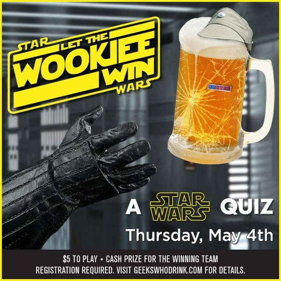 "Let the Wookiee Win: A Star Wars Quiz$5 to play, 8 p.m. Thursday at The Hangar, 8203 Broadway St., register at geekswhodrink.comGeeks Who Drink dedicates its bar trivia fun to a galaxy far, far away with a special ""Star Wars"" quiz night centered on ""the five, good theatrical Star Wars films"" (in other words, forget prequels) and a bit of Extended Universe lore for you fans who know your ""Star Wars"" spin-offs. (When in doubt, go with Grand Admiral Thrawn.) Teams are limited to six players, and each player's $5 goes toward a pot better than a bounty from Jabba the Hutt. Photo: Courtesy Geeks Who Drink"