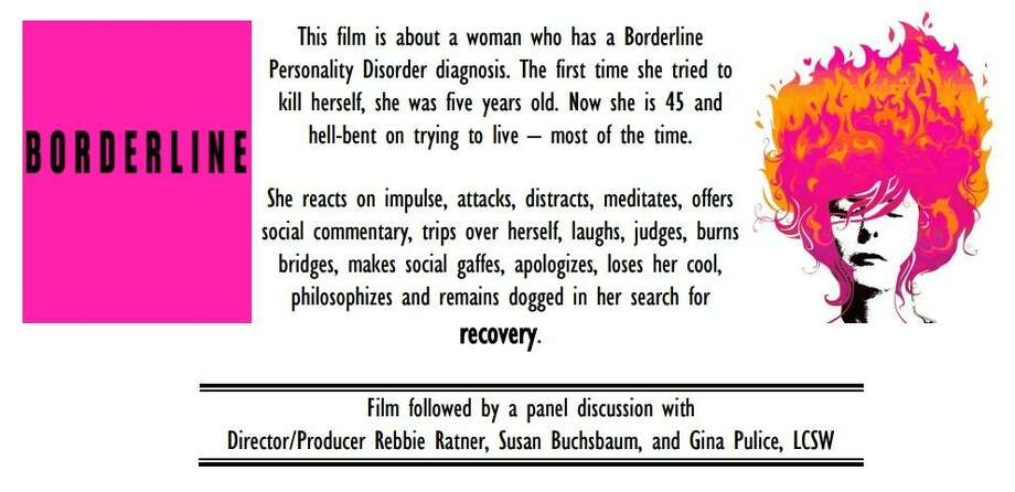 """Tonight at 7 p.m. at the Greenwich Town Hall, the film """"Borderline"""" will be screened, followed by a panel discussion with the director/producer, a person with Borderline Personality Disorder and a therapist who works with those suffering from the disorder. Photo: Southwestern Regional Mental Health Board Flyer"""