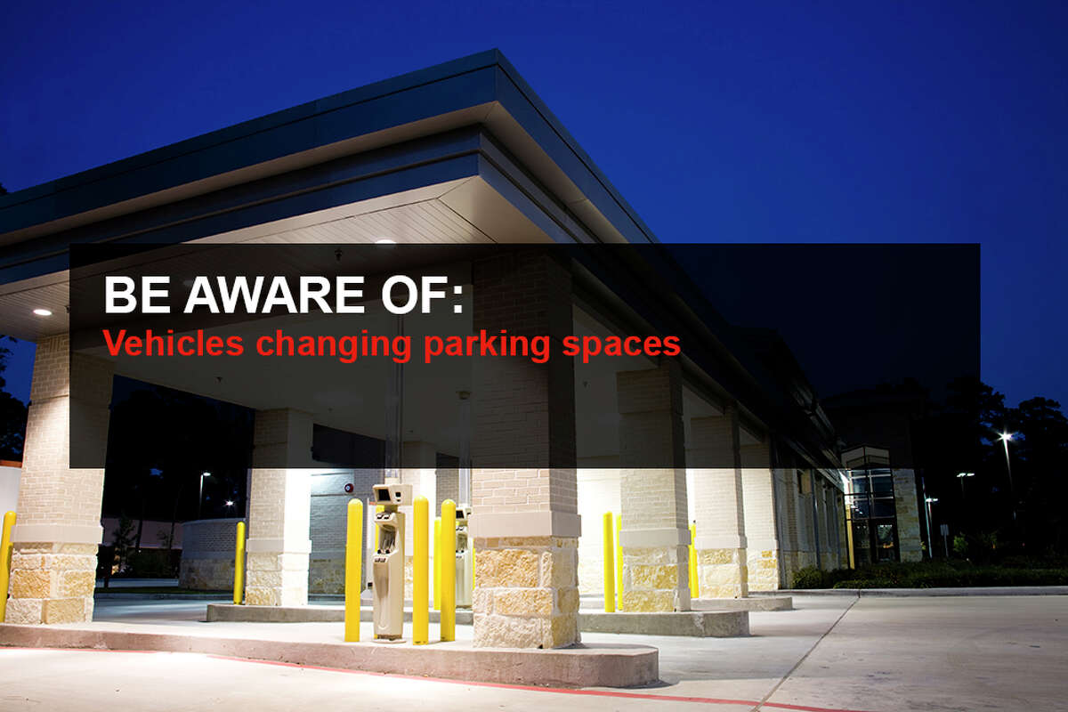 Be aware of: Vehicles changing parking spaces.