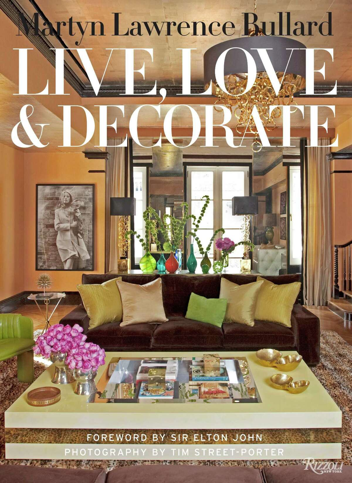 """Martyn Lawrence Bullard's """"Live, Love & Decorate"""" chronicles his home designs for celebrities including Elton John and Cher. ($50, Rizzoli.) He speaks March 27 at the Alkusari Stone Showroom, Suite 229 at the Houston Design Center, 7026 Old Katy Road."""